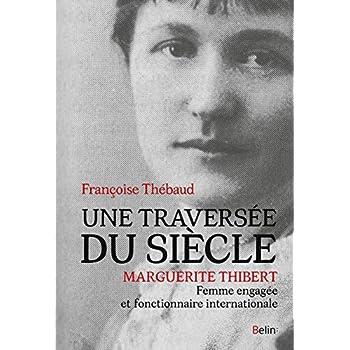 Une traversée du siècle - Marguerite Thibert, femme engagée et fonctionnaire internationale