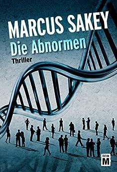"""Die Abnormen (""""Die Abnormen""""-Serie 1) (German Edition) par [Sakey, Marcus]"""