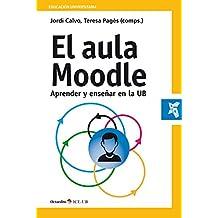 El aula Moodle: Aprender y enseñar en la UB (Educación universitaria)