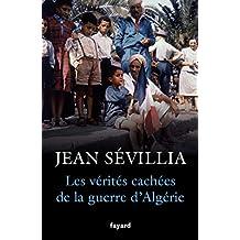 Les vérités cachées de la Guerre d'Algérie (Divers Histoire)