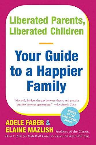 Liberated Parents, Liberated Children por Adele Faber
