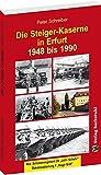 Die Steiger-Kaserne in Erfurt 1948-1990