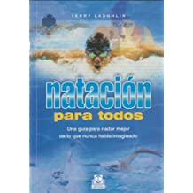 Natación para todos / Extraordinary Swimming for Every Body: Una guía para nadar mejor de lo que nunca había imaginado / A Guide to Swimming Better Than You Ever Imagined