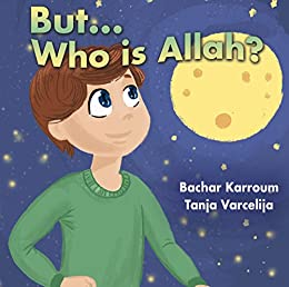 But   Who is Allah?: (Muslim books for children) (Islamic