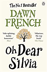 Oh Dear Silvia by Dawn French (2013-06-20)