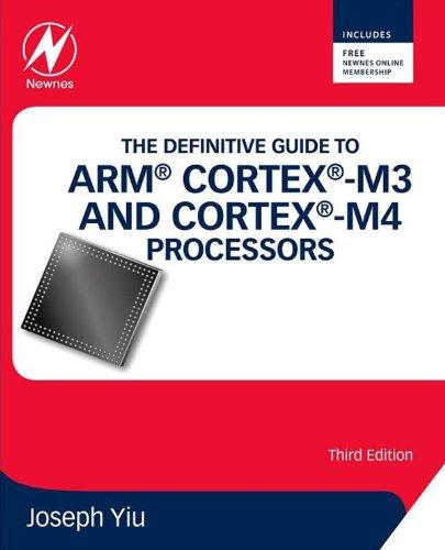 The Definitive Guide to ARM® Cortex®-M3 and Cortex®-M4 Processors (English Edition) Joseph Design