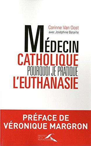 Médecin catholique, pourquoi je pratique