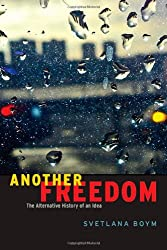 Another Freedom - The Alternative History of an Idea