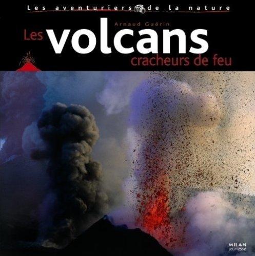 Les volcans cracheurs de feu