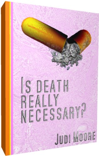 Is death really necessary? by [Moore, Judi]