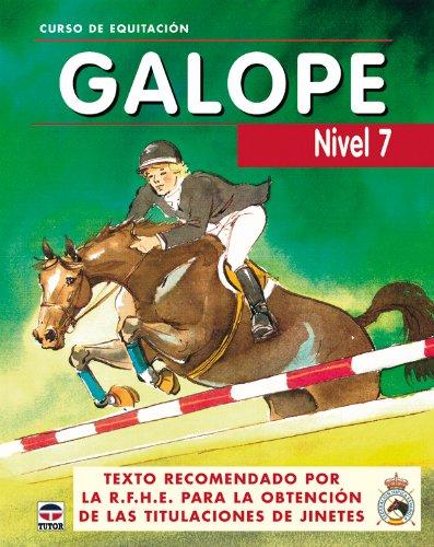 CURSO DE EQUITACION GALOPE. NIVEL 7 (Curso De Equitaciön) por Los Autores de Galopes