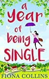 A Year of Being Single: The laugh-out-loud romantic comedy that everyone's talking about