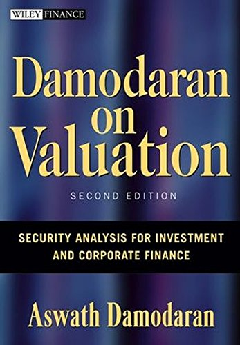 Damodaran on Valuation 2E: Security Analysis for Investment and Corporate Finance (Wiley Finance)