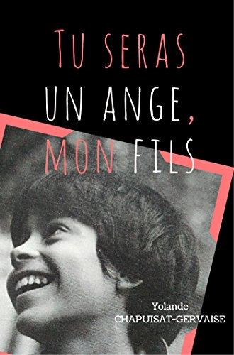 Tu seras un ange mon fils: Message d'une mère à son fils disparu trop tôt (LIB.LITTERATURE) por Yolande Chapuisat-Gervaise