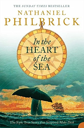 In the Heart of the Sea: The Epic True Story that Inspired 'Moby Dick' por Nathaniel Philbrick
