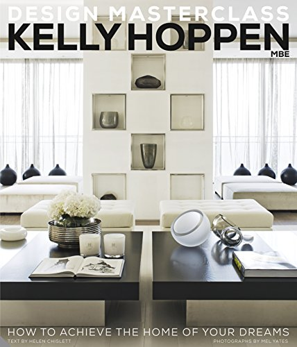 Kelly Hoppen Design Masterclass: How to Achieve the Home of Your Dreams por Kelly Hoppen