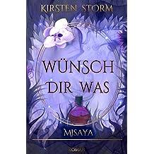 Wünsch dir Was: Misaya (Chronik der Wünsche, Band 2)