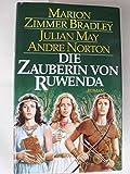 Die Zauberin von Ruwenda - Marion Zimmer Bradley/Julian May/Andre Norton