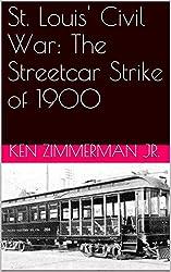 St. Louis' Civil War: The Streetcar Strike of 1900
