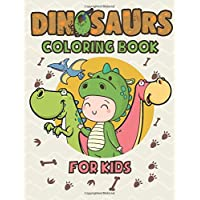 Dinosaurs Coloring Book For Kids: Activity Book Adventure Great Gift for Boys & Girls with 40 Unique Illustrations Velociraptor, Triceratops, ... More for Kids Ages 4-8 large size 8.5x 11.