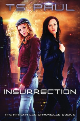 Insurrection: Volume 5 (Athena Lee Chronicles)