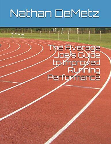 The Average Joe's Guide to Improved Running Performance por Nathan DeMetz