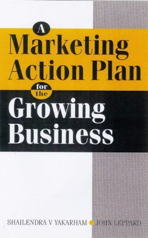 A Marketing Action Plan for the Growing Business by Shailendra Vyakarnam (1-Jan-1999) Paperback par Shailendra Vyakarnam