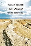 Die Wüste: Israels letzter Weg - Ramon Bennett