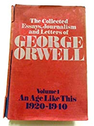 The collected essays, journalism and letters of George Orwell, Volumes I - IV par Ian (eds) ORWELL Sonia; ANGUS