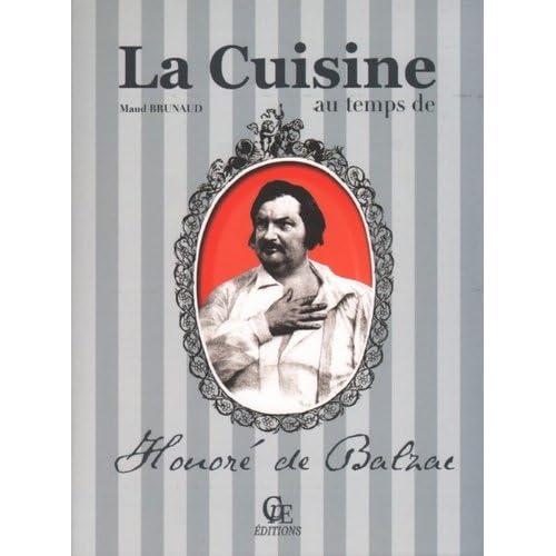 La cuisine au temps d'Honore de Balzac