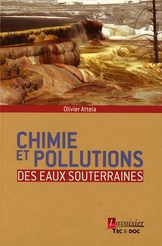 Chimie et pollutions des eaux souterraines par Olivier Atteia