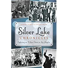 Silver Lake Chronicles: Exploring an Urban Oasis in Los Angeles (Brief History) (English Edition)