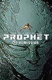 Prophet Volume 1: Remission TP