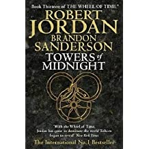 Towers Of Midnight: Book 13 of the Wheel of Time by Robert Jordan (2010-11-02)