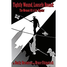 Tightly Wound, Loosely Bound:The Memoir of a Life Bipolar (English Edition)