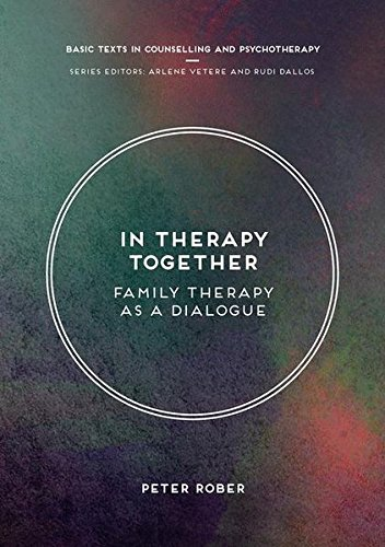 In Therapy Together: Family Therapy as a Dialogue (Basic Texts in Counselling and Psychotherapy)