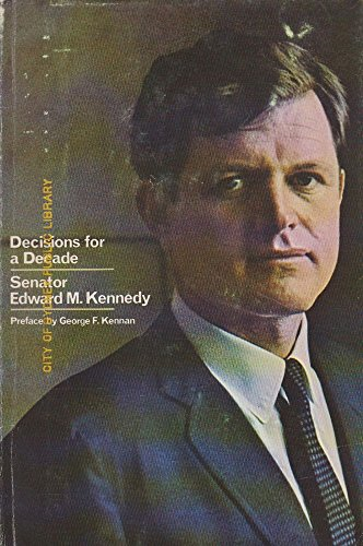 Senator Edward M. Kennedy - Decisions for a Decade: Policies and Programs for the 1970s