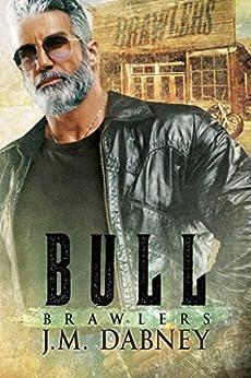 Bull (Brawlers Book 3) by [Dabney, J.M.]