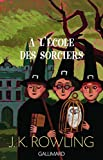 Harry Potter, tome 1 - Harry Potter à l'école des sorciers - Gallimard Jeunesse - 16/11/2003