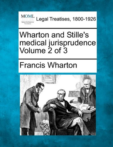 Wharton and Stille's medical jurisprudence Volume 2 of 3 por Francis Wharton