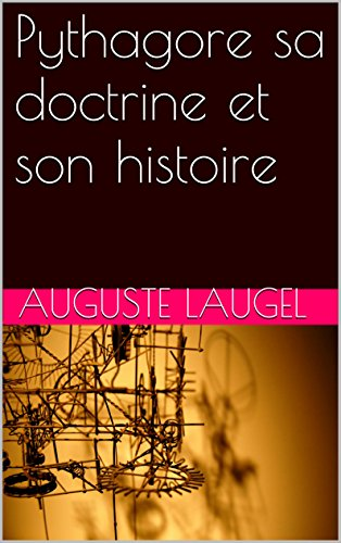 Pythagore sa doctrine et son histoire