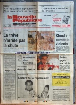 NOUVELLE REPUBLIQUE (LA) [No 13140] du 29/12/1987 - afghanistan / combats violents a khost - dangereux par taribo - trafiv d'HORMONES / 15 INCULPATIONS - NOUVELLE-CALEDONIE / L'HEURE EST A L'APAISEMENT - CINEMA / GODARD - LES SPORTS - RALLYE-RAID