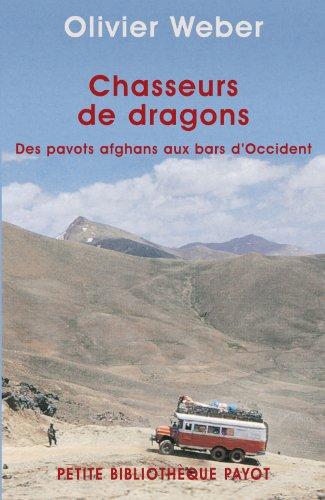 Chasseurs de dragons : Des pavots afghans aux bars d'Occident