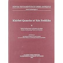 Khirbet Qumran et Ain Feshkha tome 2 : etudes d'anthropologie, de physique et de chimie