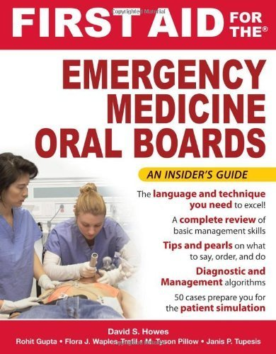First Aid for the Emergency Medicine Oral Boards (FIRST AID Specialty Boards) Paperback ¨C May 10, 2010