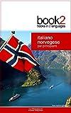 Book2 Italiano - Norvegese Per Principianti: Un libro in 2 lingue