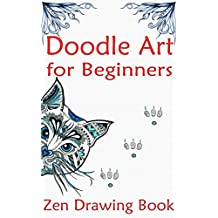 Doodle Art For Beginners: Zen Drawing Book (English Edition)
