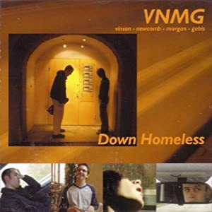 VNMG -  Down Homeless