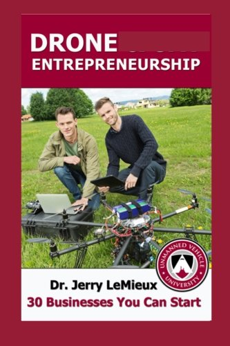 Drone Entrepreneurship (Spanish Edition): 30 Businesses You Can Start
