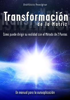 Transformación de la Matriz (Spanish Edition)